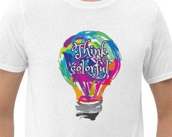 Think Colorful - Think Positive - Good vibes - Inspirational Premium T-Shirt