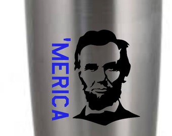 Patriotic Lincoln 'Merica Decal Yeti/RTIC/Ozark/ Corksicle Cup