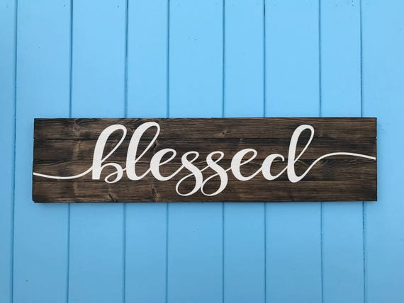 Blessed Sign Blessed Wood Sign Living Room Decor Kitchen Etsy