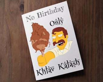No Birthday Only Khlav Kalash - The Simpsons - Funny Birthday Card