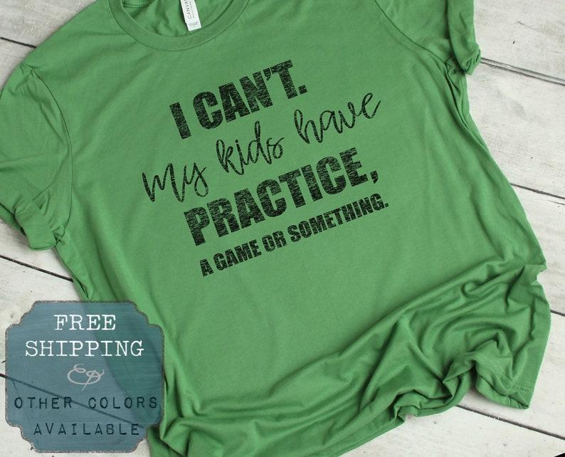 90b1de1c4 I Cant My Kids Have Practice Soccer Mom Shirt Baseball Mom | Etsy