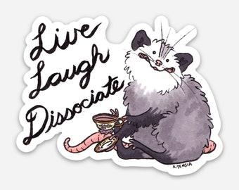 LIVE LAUGH DISSOCIATE sticker