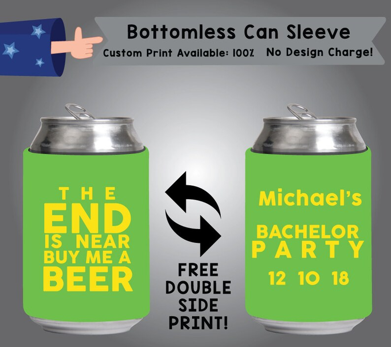 BCS-Bach02 The end is near buy a beer Bottomless Can Sleeve Cooler Double Side Print