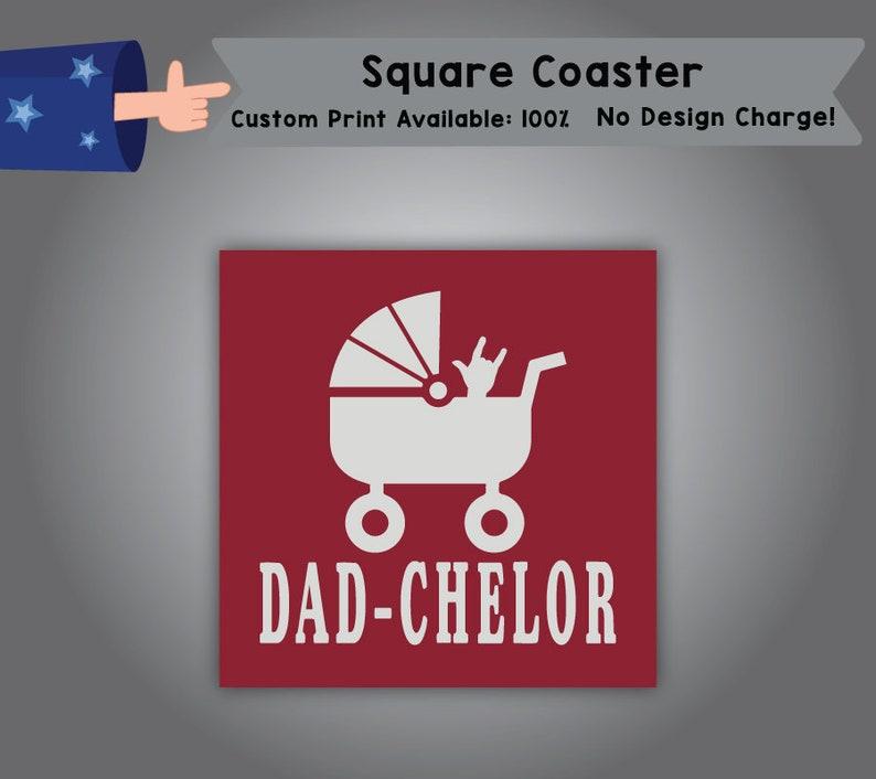 Dad-Chelor Square Coaster Single Side Print C-Dadchelor01