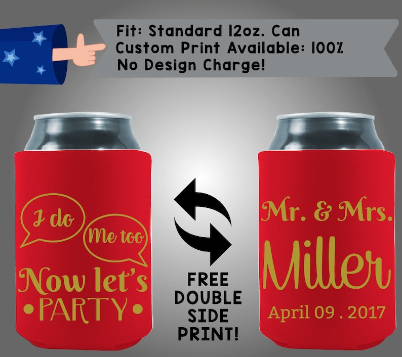 I Do Me Too Now Let/'s Party Mr /& Mrs Name Date Collapsible Fabric Wedding Can Coolers W238 Cheap Can Coolers Wedding Favors
