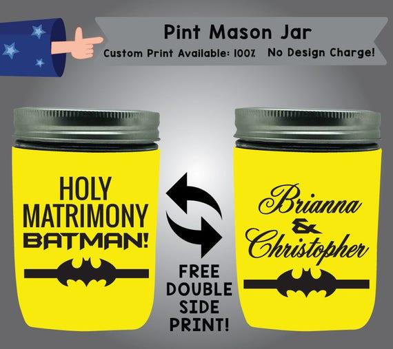 Holy Matrimony Batman! Name & Name Pint Mason Jar Cooler Double Side Print  (PMJ W8)