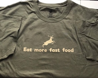 09dfbe4a Eat more fast food deer hunting shirt