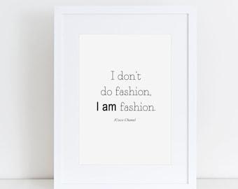 Coco Chanel Print I am Fashion typograpghy print