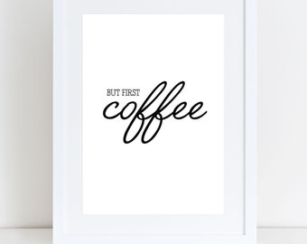 But First Coffee/Tea Print, Kitchen Print, Wall Art