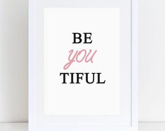 Be Beautiful- Be you tiful print