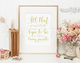 All that We Are We Owe to Our Parents, Dedication Reception or Ceremony PRINTABLE Sign Remembrance, Love Art Print, Family Hopes and Dreams