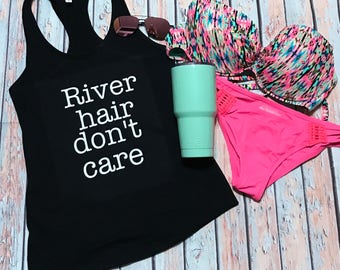 River Hair Don't Care Tank, Womans Tank, River, Tanks, Summer Tank