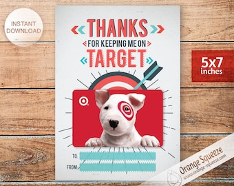 INSTANT DOWNLOAD Thanks for Keeping Me on Target /Printable target gift card / Gift Card Holder / Teacher & Friend Gift /  5x7
