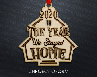 2020 The Year We Stayed Home Christmas Ornament - Laser engraved