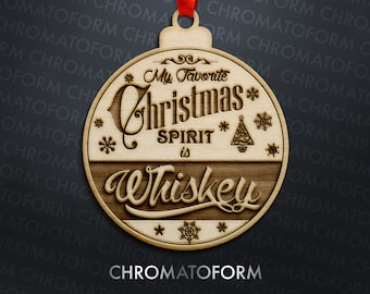 My Favorite Christmas Spirit is... Whiskey, Rum, Vodka, Gin, Bourbon, Alcohol Christmas Ornament - Laser engraved