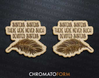 """White Christmas - """"Sisters, Sisters"""" - Set of 2 Refrigerator Whiteboard Wood Magnets - Laser engraved"""