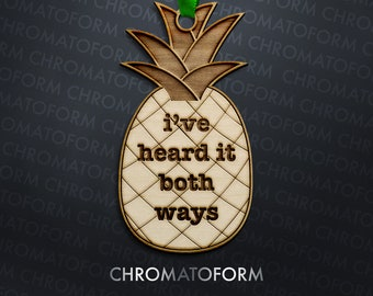 """Psych """"I've Heard It Both Ways"""" Pineapple Christmas Ornament - Laser engraved"""