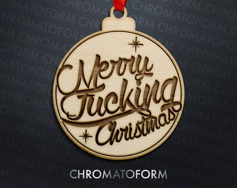 Merry Fucking Christmas Ornament - Laser engraved