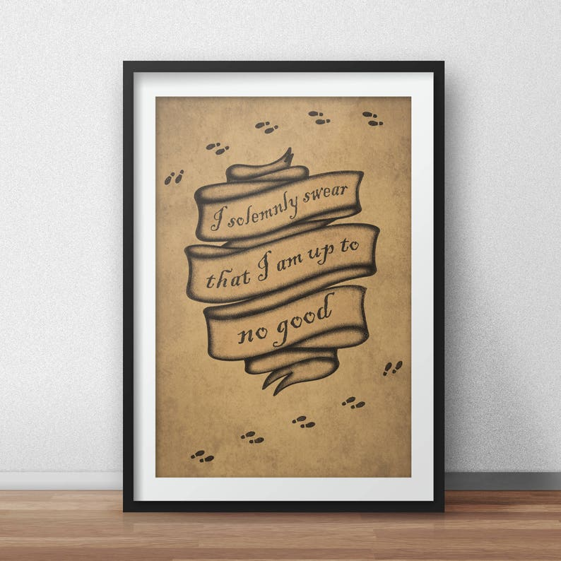 Harry Potter Quote Print - Marauders Map Quote, I Solemnly Swear That I Am  Up To No Good Poster