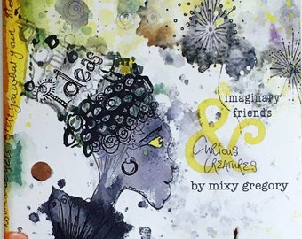 Printed ZINE 'Imaginary Friends & Curious Creatures'. Hand drawn people and animals in a doodled dreamscape