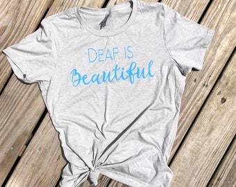 857ef347 Deaf is Beautiful Graphic Shirt