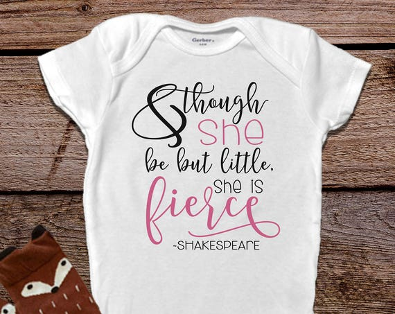 Though She Be But Little She is Fierce Onesie®, Cute Baby Girl Clothes, Baby Shower Gift, Shakespeare Onesies®, Cute Baby Girl Onesies®