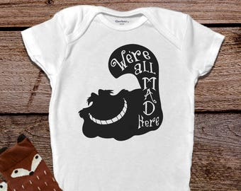 We're All Mad Here Alice in Wonderland Onesie®, Baby Girl Clothes, Hipster Baby Clothes, Baby Boy Clothes, Baby Shower, Funny Baby Onesie®