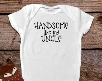 Handsome Like My Uncle Onesie®,Uncle Onesie®, Funny Baby Onesie®,  Baby Boy Clothes,  Funny Baby Clothes, Trendy Baby Clothes, Baby Shower