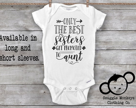Pregnancy Announcement Onesie®, Best Sisters Get Promoted to Aunt Onesie®, Aunt Announcement Gifts, Pregnancy Reveal to Sister, Aunt to be
