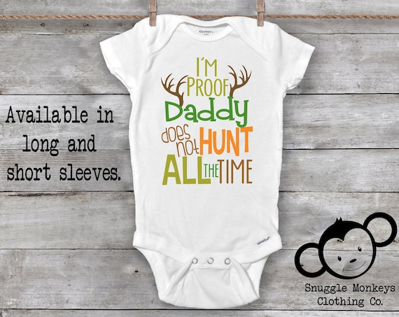 Proof Daddy Doesn't Hunt All The Time Onesie®, Funny Baby Onesie, Hunting Buddy, Deer Onesie®, Hunting Baby Boy Clothes, Baby Shower Gift