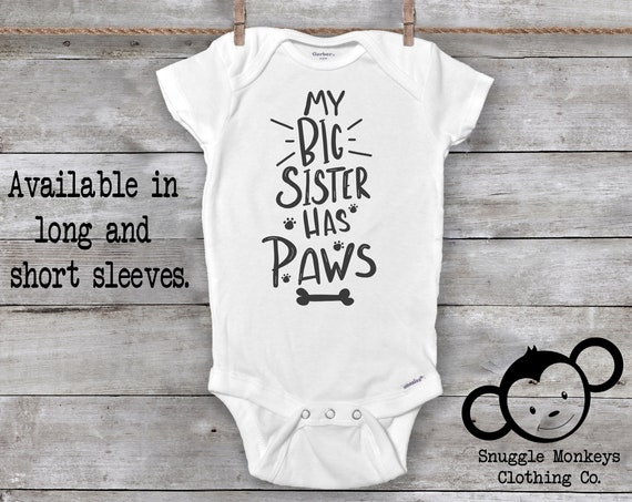My Big Sister Has Paws Onesie®, Dog Onesie®, Fur Baby Onesie®, Pregnany Reveal Onesies®, Pregnancy Announcement, Funny Baby Onesie®
