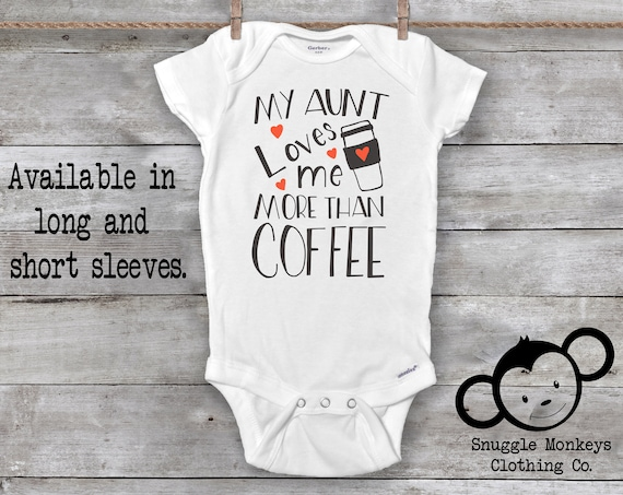 My Aunt Loves More Than Coffee Onesie®, Funny Baby Onesie®, Aunt Onesie®, Aunt Baby Clothes, Baby Shower Gift, Aunt Baby Gift