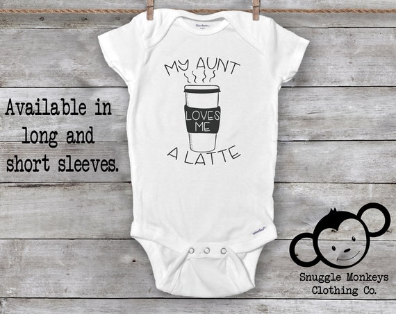My Aunt Loves Me A Latte Onesie®, Funny Baby Onesies®,  Coffee Onesie®, Aunt Onesie®, Auntie Onesie®, Aunt Baby Clothes, Coffee Baby Clothes