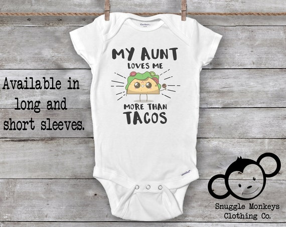 My Aunt Loves Me More Than Tacos Onesie®, Funny Aunt Onesie, I love My Aunt, I Have the Best Aunt Ever,  Baby Shower Gift, Auntie Onesie®