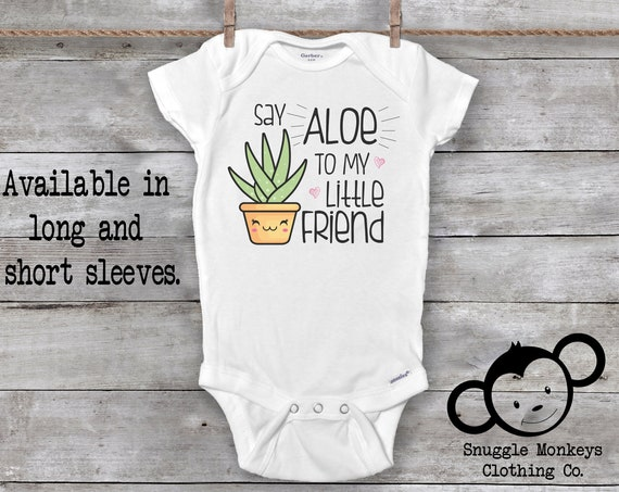Funny Baby Onesie®, Say Aloe To My Little Friend, Baby Shower Gift, Funny Baby Clothes, Funny Baby Gift, Plant Onesie, Unique Baby Gift