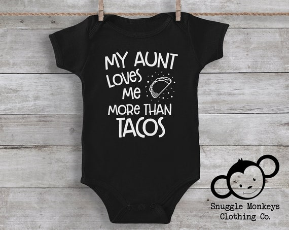 My Aunt Loves Me, Taco One Piece, Funny Baby Clothes, Baby Boy Clothes, Baby Girl Clothes, Aunt Baby Clothes, Trendy Baby Clothes, Taco Baby