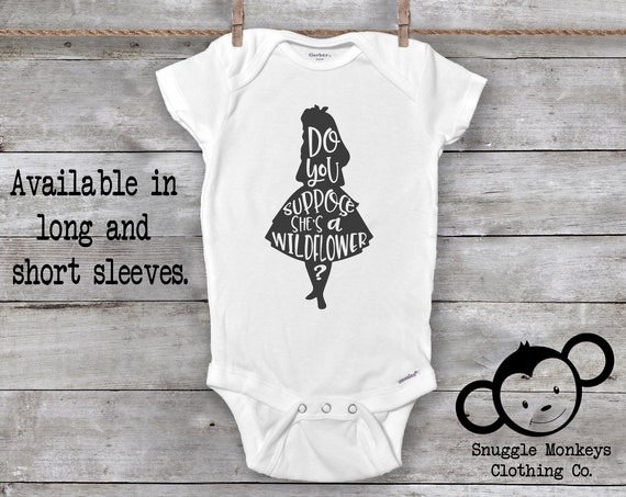 Do you Suppose She's a Wildflower Onesie®,  Alice in Wonderland Onesie®, Baby Girl Onesies®, Baby Girl Clothes, Baby Shower Gift