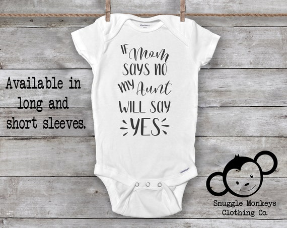 If Mom Says No Onesie®, Funny Baby Onesies®, Aunt Onesie®, Auntie Onesie®, My Aunt Loves Me Onesie®, Pregnancy Reveal, Aunt Baby Clothes