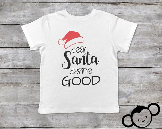 Dear Santa Define Good, Dear Santa Toddler Shirt, Christmas Toddler Shirt, Funny Toddler Christmas Shirt, Toddler Christmas Outfit