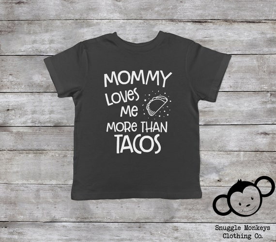 Taco Toddler Shirt, Funny Toddler Shirt, Mommy Loves Me, Hipster Toddler Clothes, Taco Tuesday Toddler Shirt, Trendy Toddler Clothes