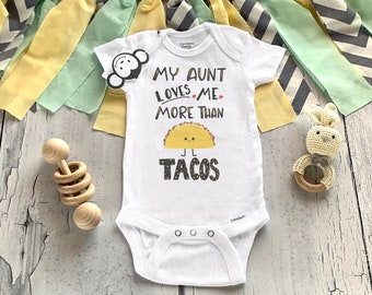 My Aunt Loves Me More Than Onesie®, Funny Baby Onesie,  I Love My Aunt Onesie, Taco Onesie, Baby Shower Gift, Aunt Baby Clothes, Taco Baby