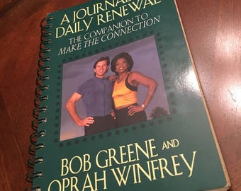 A Journal Of Daily Renewal - The Companion To Make The Connection - Bob Greene and Oprah Winfrey - Spiral Book