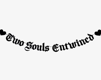 Two Souls Entwined Old English Goth Wedding Decoration Banner, Gothic Letter Emo Engagement Party Proposal Romantic Love Quote Heart