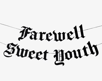 Farewell Sweet Youth Old English Goth Banner - Happy Birthday, Gothic Blackletter Party Garland, Emo Birthday Party Banner, Thirtieth Goth