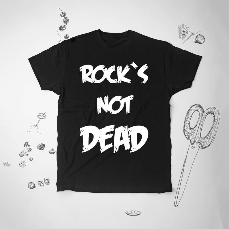 b675096983b7 Rock Not Dead Tee Mens Rock Shirt Women Shirt Rock And Roll