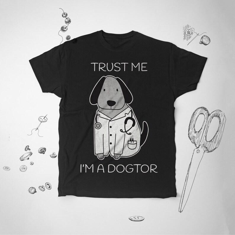 a7fe52262 Dog shirt Doctor shirt Graphic tshirt Dog Lover gift Sayings t | Etsy