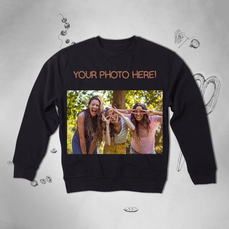 67daf2ff8b12 Your Photo Custom Personalized sweatshirt Men Women Unisex