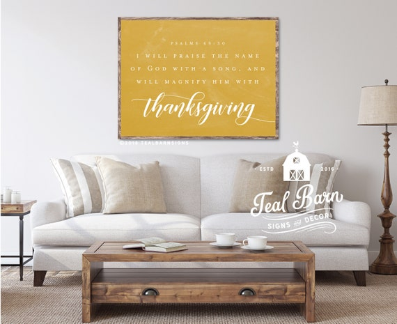 I Will Praise the Name of God With A Song & Magnify His Name With  Thanksgiving Psalms 69:30 -- Farmhouse Style Hand Painted Wood Sign