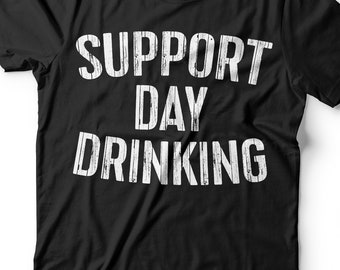 431e6d3e5 Support Day Drinking T-Shirt - Unisex Funny Mens Cruise Drinking Shirt -  Beer TShirt Gift for Father's Day Christmas Birthday