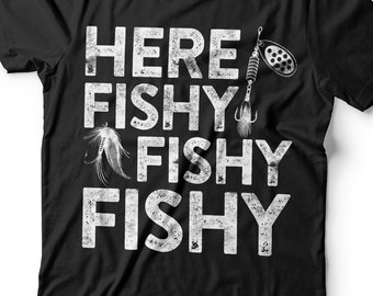 441a4340 Here Fishy Fishy Fishy T-Shirt Unisex Funny Mens Fishing Shirt Fisherman  Gift TShirt for Father's Day Christmas Birthday